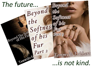 Beyond the Softness of His Fur Trilogy